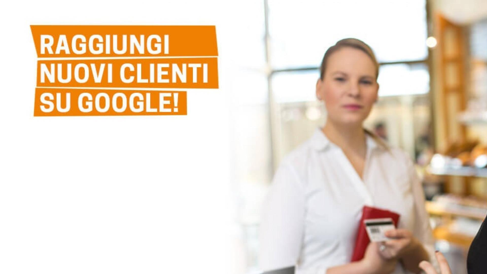 Raggiungi nuovi clienti su Google e portali da te!