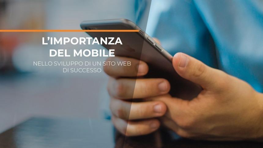 L'importanza del mobile nello sviluppo di un sito web di successo