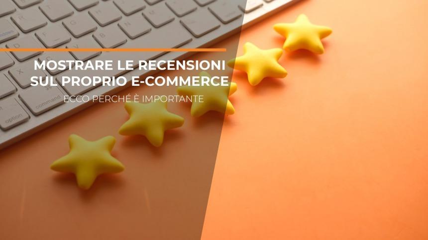 Mostrare le recensioni sul proprio e-commerce: ecco perché è importante