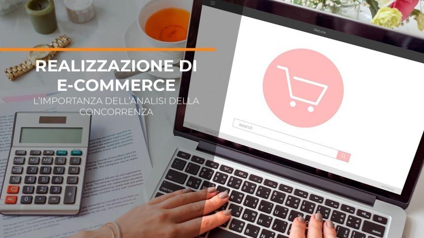 L'importanza dell'analisi della concorrenza per la realizzazione di siti E-commerce