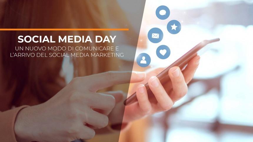 Social Media Day: un nuovo modo di comunicare e l'arrivo del Social Media Marketing