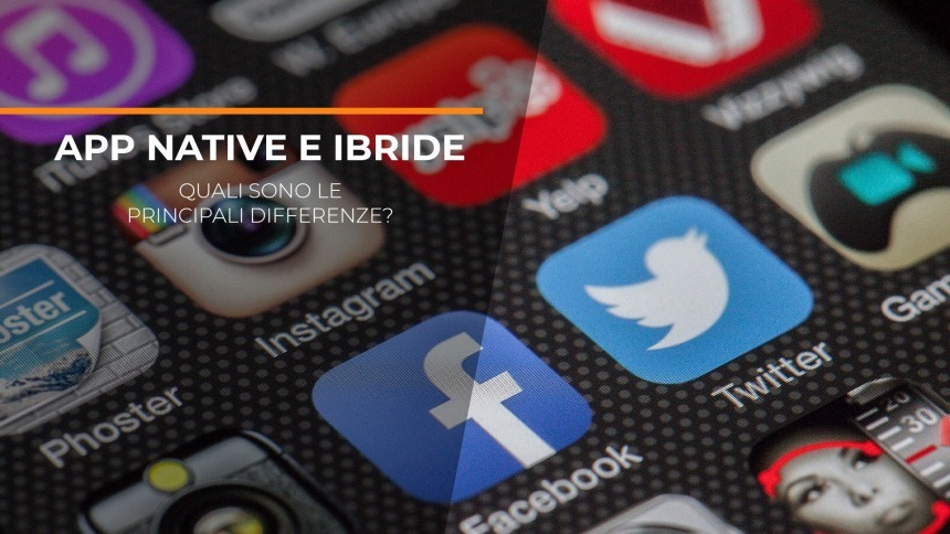 App Native e App Ibride: quali sono le principali differenze?