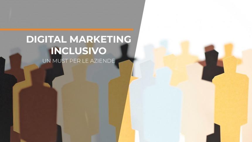 Digital Marketing inclusivo: un must per le aziende