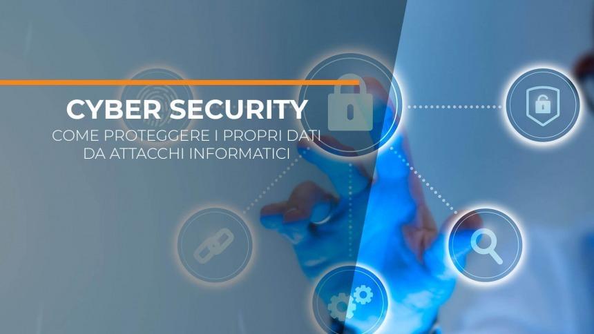 Cyber security: come proteggere i tuoi dati e difendersi da eventuali attacchi informatici