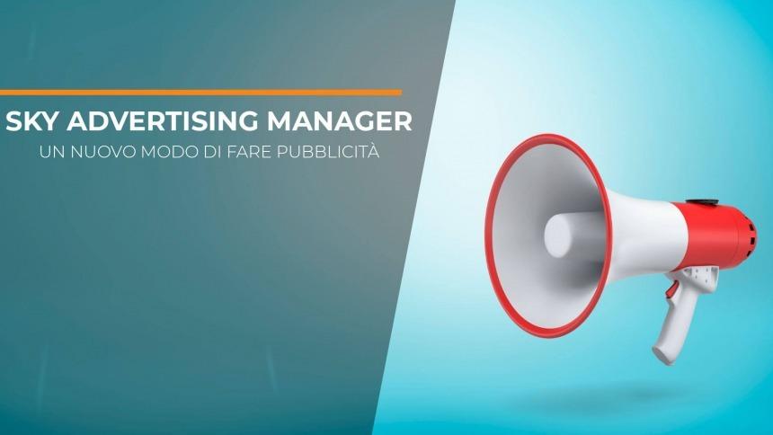Sky Advertising Manager: un nuovo modo di fare pubblicità